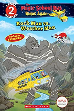 Rock Man vs. Weather Man(The Magic School Bus Rides Again: Scholastic Reader Level 2)