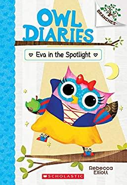 Eva in the Spotlight: A Branches Book (Owl Diaries #13)