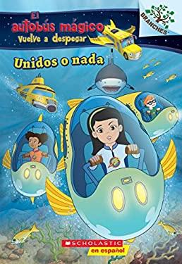 El autobs mgico vuelve a despegar: Unidos o nada (Sink or Swim): Explora bancos de peces (Spanish Edition)