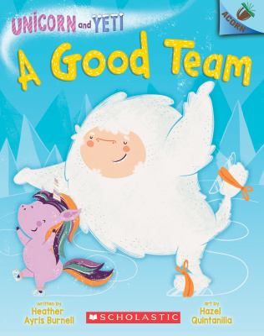 A Good Team: An Acorn Book (Unicorn and Yeti #2)