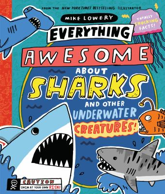 Everything Awesome About Sharks and Other Underwater Creatures! as book, audiobook or ebook.