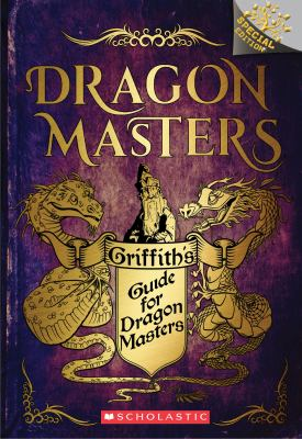 Griffith's Guide for Dragon Masters: A Branches Special Edition (Dragon Masters)