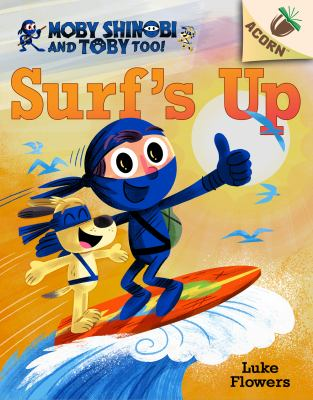Surf's Up!: An Acorn Book (Moby Shinobi and Toby Too!)