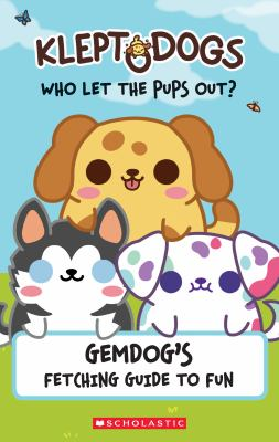 KleptoDogs: It's Their Turn Now! (Guidebook): GemDog's Fetching Guide to Fun