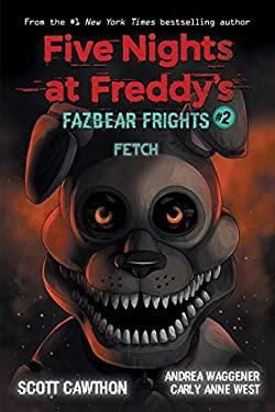 Fetch (Five Nights at Freddys: Fazbear Frights #2)