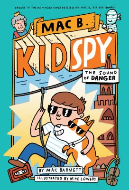 The Sound of Danger (Mac B., Kid Spy #5) (5)