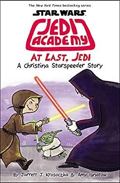 At Last, Jedi (Star Wars: Jedi Academy #9)