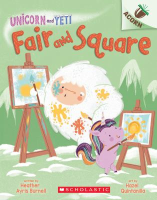 Fair and Square: An Acorn Book (Unicorn and Yeti #5) (5)