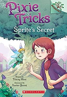 Sprite's Secret: A Branches Book (Pixie Tricks #1) (1)