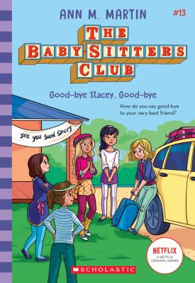 Good-bye Stacey, Good-bye (The Baby-sitters Club #13) (13)
