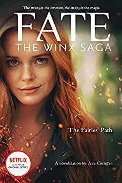 The Fairies' Path (Fate: The Winx Saga Tie-In Novel)