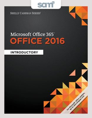 Bundle: Shelly Cashman Series Microsoft Office 365 & Office 2016: Introductory, Loose-leaf Version + SAM 365 & 2016 Assessments, Trainings, and ... Mi