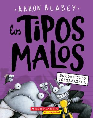 Los tipos malos en el conejillo contraataca (The Bad Guys in the Furball Strickes Back) (Spanish Edition)