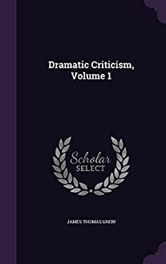 Dramatic Criticism, Volume 1