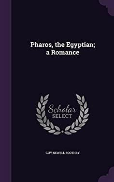 Pharos, the Egyptian; A Romance