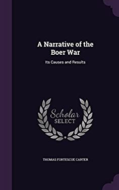 A Narrative of the Boer War: Its Causes and Results