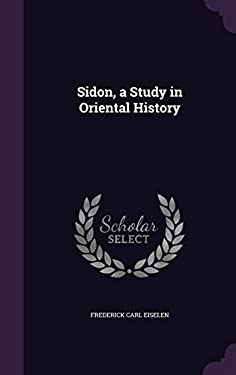 Sidon, a Study in Oriental History
