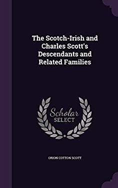 The Scotch-Irish and Charles Scott's Descendants and Related Families