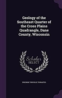 Geology of the Southeast Quarter of the Cross Plains Quadrangle, Dane County, Wisconsin