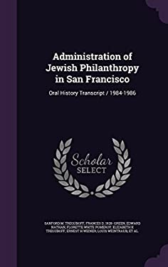 Administration of Jewish Philanthropy in San Francisco: Oral History Transcript / 1984-1986