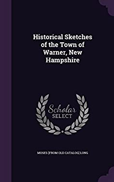 Historical Sketches of the Town of Warner, New Hampshire