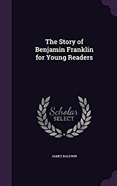 The Story of Benjamin Franklin for Young Readers