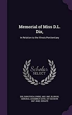 Memorial of Miss D.L. Dix,: In Relation to the Illinois Penitentiary
