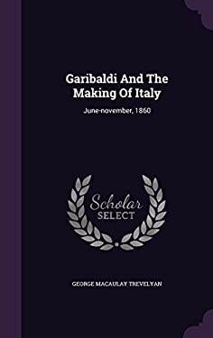 Garibaldi And The Making Of Italy: June-november, 1860