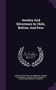 Jewelry And Silverware In Chile, Bolivia, And Peru
