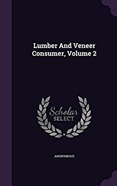 Lumber And Veneer Consumer, Volume 2
