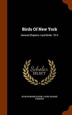 Birds Of New York: General Chapters: Land Birds. 1914