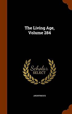 The Living Age, Volume 284