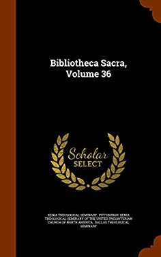 Bibliotheca Sacra, Volume 36