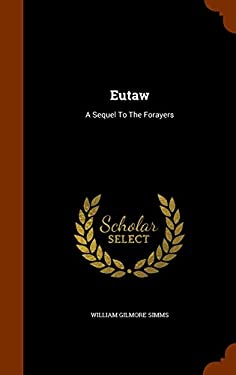 Eutaw: A Sequel To The Forayers