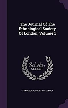 The Journal Of The Ethnological Society Of London, Volume 1