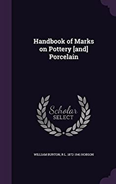 Handbook of Marks on Pottery [and] Porcelain
