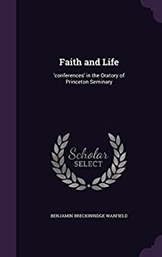 Faith and Life: 'conferences' in the Oratory of Princeton Seminary
