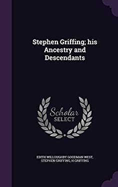 Stephen Griffing; his Ancestry and Descendants
