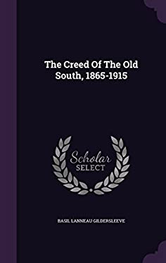 The Creed Of The Old South, 1865-1915