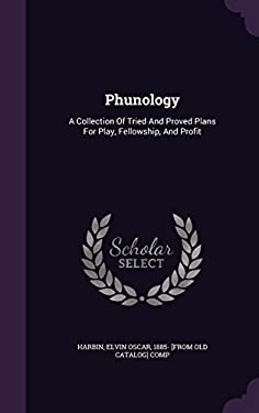 Phunology: A Collection Of Tried And Proved Plans For Play, Fellowship, And Profit