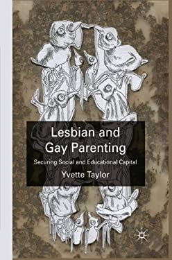 Lesbian and Gay Parenting: Securing Social and Educational Capital