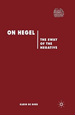 On Hegel: The Sway of the Negative (Renewing Philosophy)