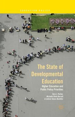 The State of Developmental Education: Higher Education and Public Policy Priorities (Education Policy)