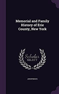 Memorial and Family History of Erie County, New York