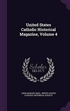 United States Catholic Historical Magazine, Volume 4