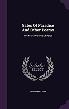 Gates of Paradise and Other Poems: The Fourth Volume of Verse