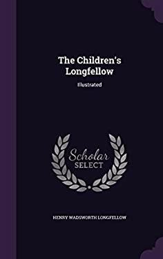 The Children's Longfellow: Illustrated