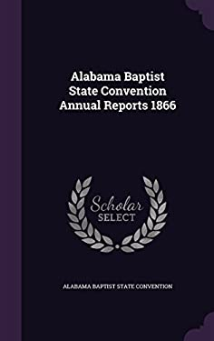 Alabama Baptist State Convention Annual Reports 1866
