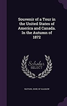 Souvenir of a Tour in the United States of America and Canada. in the Autumn of 1872