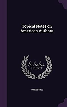 Topical Notes on American Authors